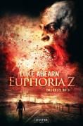 Cover-Vorschau auf -Euphoria-Z- von Luke Ahearn. Erscheint beim Luzifer-Verlag