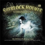 Cover zur neuen Sherlock Holmes Chronicles Folge 10 -Die Weisse Frau- von K. P. Walter. Die Hörspiel-Reihe wurde aktuell mit dem -Blauen Karfunkel- auf dem SherloCON ausgezeichnet.