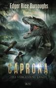 Coverarbeit zu CAPRONA – DAS VERGESSENE LAND von Edgar Rice Burroughs. Demnächst beim BLITZ-Verlag