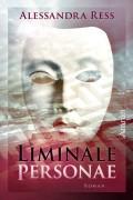 Coverart zu -Liminale Personae-. Eine postapokalyptische Dystopie von Alessandra Reß. Roman ab 16. Demnächst beim Amrun-Verlag
