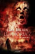 Coverartwork für das zweite Buch der Zombie Endzeit-Dystopie von Luke Ahearn -Euphoria Z-. Demnächst beim Luzifer-Verlag.