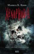 Coverartwork zu -XENOPHOBIA – Angst vor dem Unbekannten- von Markus Korb. Erscheint Anfang 2016 beim BLITZ Verlag