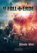 Coverdesign zu - Blinde Wut - der erste Band der neuen Military-SF Reihe V-FALL ERDE von Tom Zola. Erscheint Sommer 2016 beim Atlantis Verlag