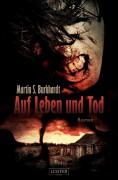 Covergestaltung zu M.S. Burkhardts Horror- Roman -Auf Leben und Tod-. Demnächst beim Luzifer-Verlag