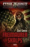 Covervorschau -Freimaurer Skalps- aus der neuen Western-Steampunk-Horror Reihe STAHLWÖLFE beim Blitz-Verlag