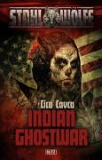 Covervorschau -Indian Ghostwar- aus der neuen Western-Steampunk-Horror Reihe STAHLWÖLFE beim Blitz-Verlag