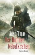 Der Rufe der Nebelkrähen – Cover zu Band 2 der düsteren Fantasy Triologie von Anne Troja