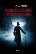 Sherlock Holmes und die Moriarty Luege